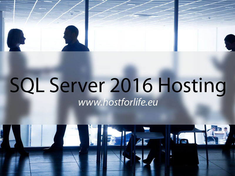 HostForLIFE.eu Launches Microsoft SQL Server 2016 Hosting