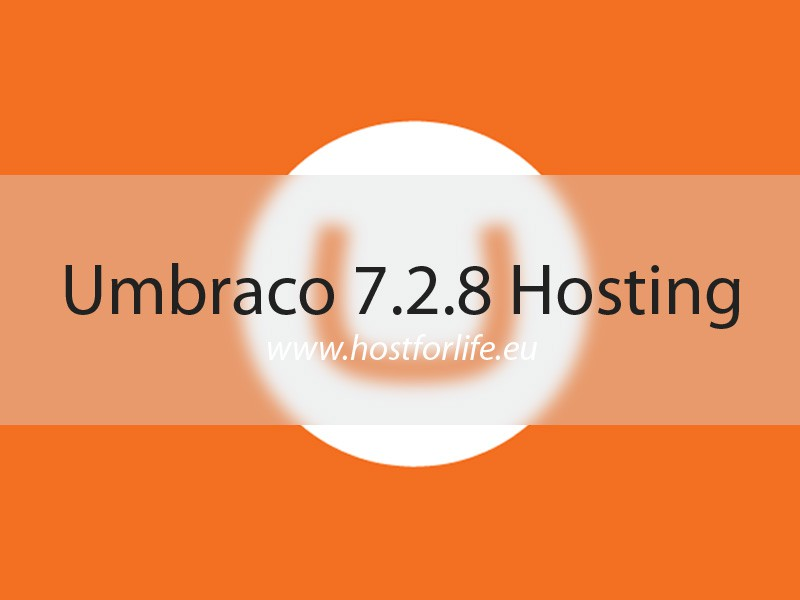 HostForLIFE.eu Launches Umbraco 7.2.8 Hosting