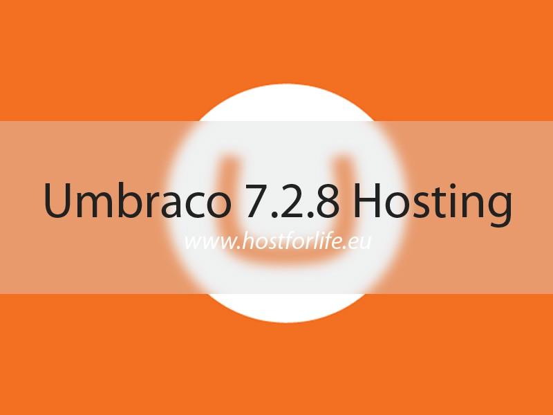 HostForLIFE.eu Launches Umbraco 7.2.8 Hosting